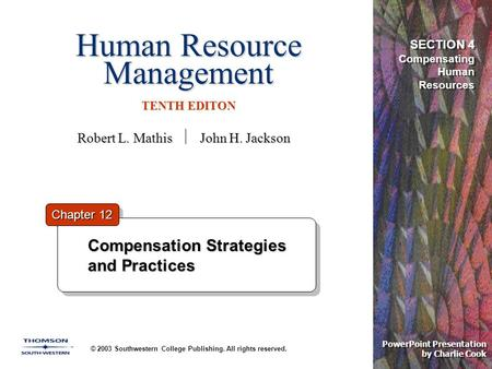 Human Resource Management TENTH EDITON © 2003 Southwestern College Publishing. All rights reserved. PowerPoint Presentation by Charlie Cook Compensation.