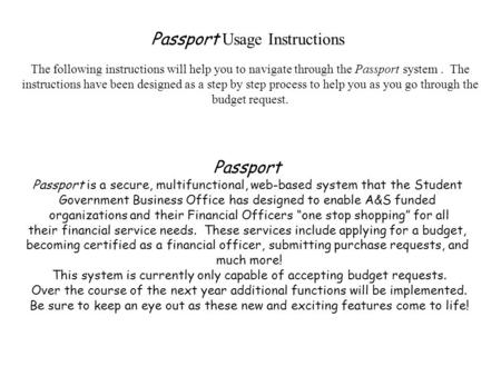 Passport Usage Instructions The following instructions will help you to navigate through the Passport system. The instructions have been designed as a.