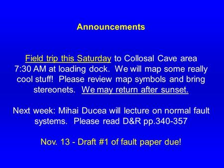 Announcements Field trip this Saturday to Collosal Cave area 7:30 AM at loading dock. We will map some really cool stuff! Please review map symbols and.