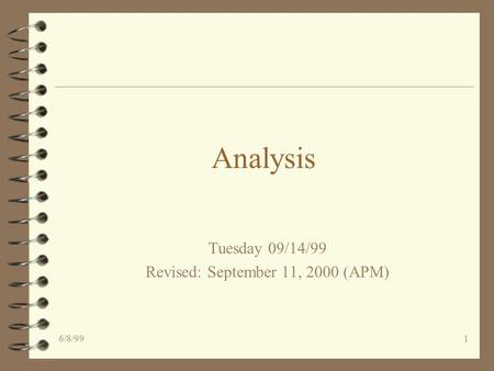 6/8/991 Analysis Tuesday 09/14/99 Revised: September 11, 2000 (APM)