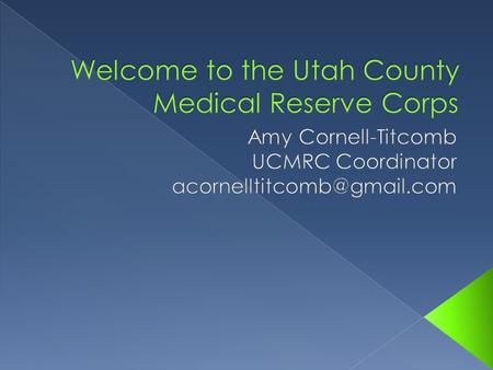  Define Medical Reserve Corps (MRC)  Name two ways the MRC benefits local communities  Understand the mission of the Utah County Medical Reserve Corps.