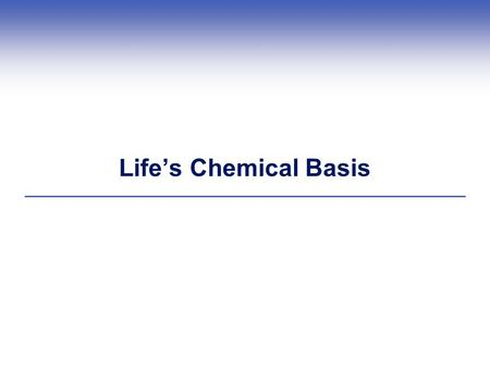 Life's Chemical Basis. Start With Atoms  Atoms Fundamental building blocks of matter  Nucleus Positively charged protons Uncharged neutrons (except.