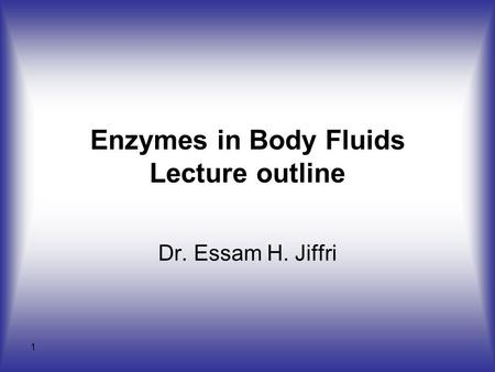 Enzymes in Body Fluids Lecture outline