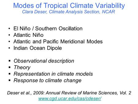 Modes of Tropical Climate Variability El Niño / Southern Oscillation Atlantic Niño Atlantic and Pacific Meridional Modes Indian Ocean Dipole  Observational.