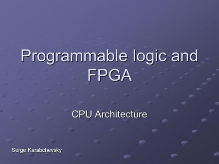 Programmable logic and FPGA