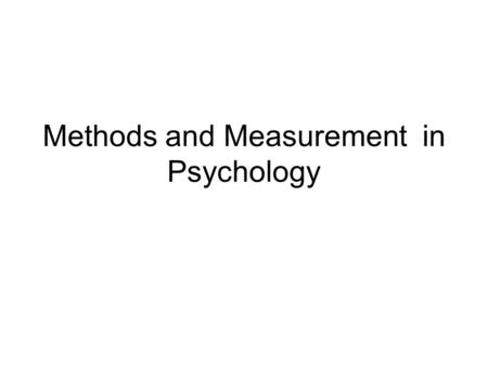 Methods and Measurement in Psychology. Statistics THE DESCRIPTION, ORGANIZATION AND INTERPRATATION OF DATA.