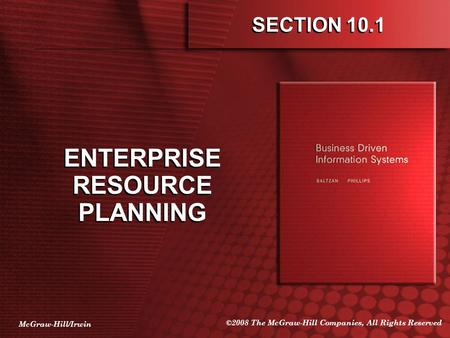 McGraw-Hill/Irwin ©2008 The McGraw-Hill Companies, All Rights Reserved SECTION 10.1 ENTERPRISE RESOURCE PLANNING.
