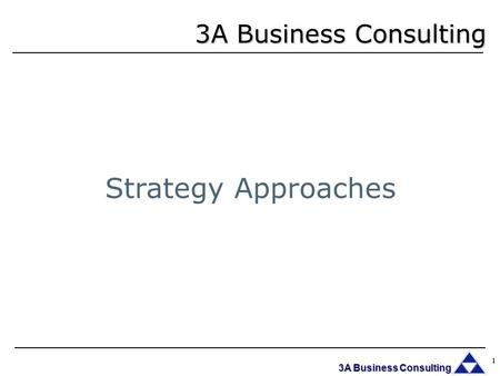 3A Business Consulting Strategy Approaches.
