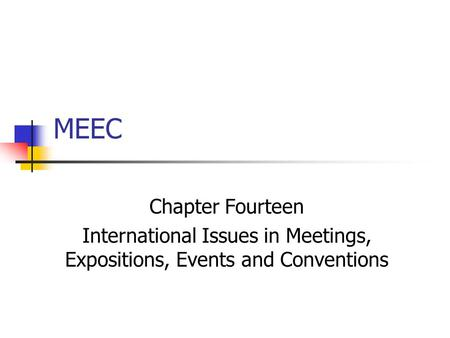 MEEC Chapter Fourteen International Issues in Meetings, Expositions, Events and Conventions.