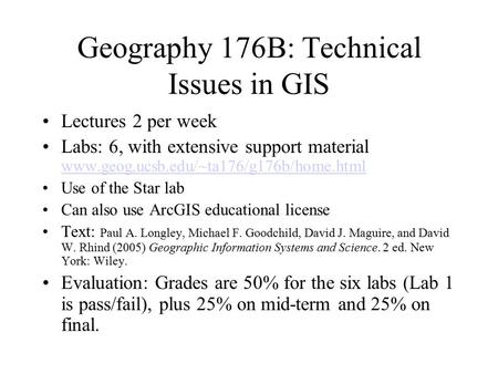 Geography 176B: Technical Issues in GIS