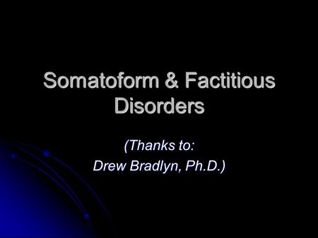 Somatoform & Factitious Disorders
