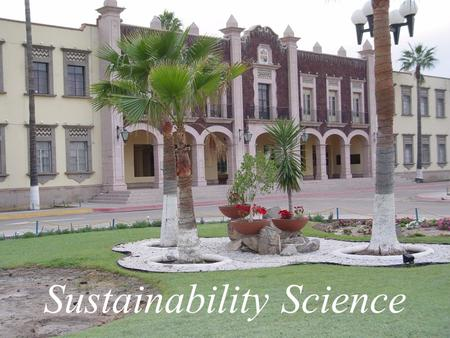 Sustainability Science. Sustainable Development or Sustainability.
