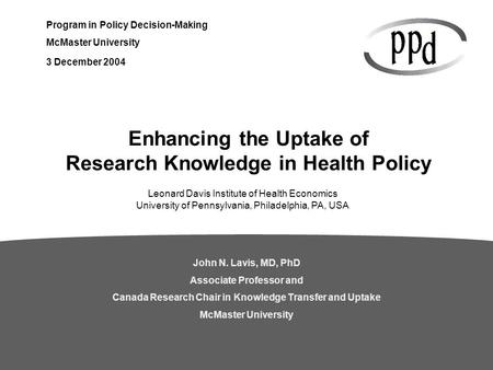 Program in Policy Decision-Making McMaster University John N  Lavis
