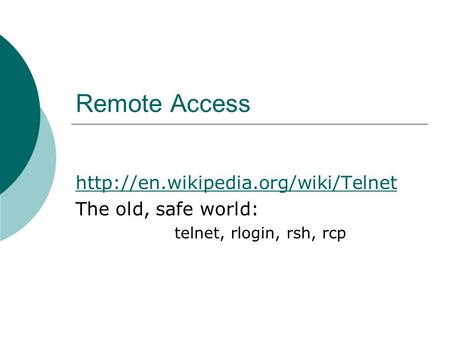 Remote Access  The old, safe world: