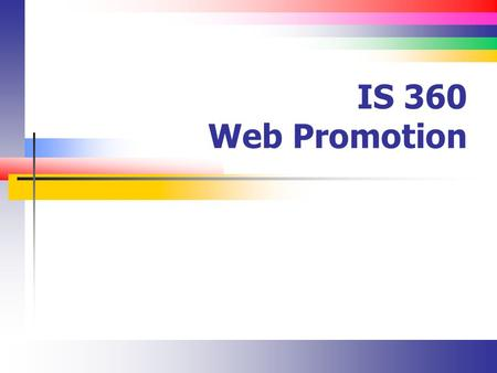 IS 360 Web Promotion. Slide 2 Overview How to attract visitors.