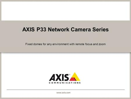 AXIS P33 Network Camera Series