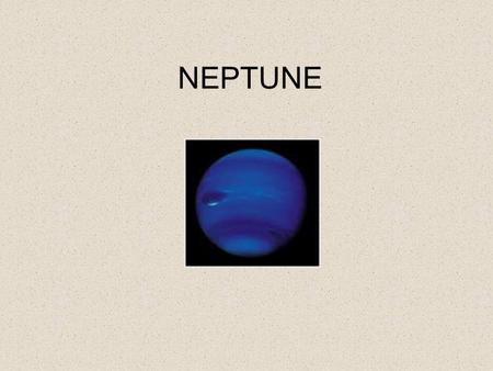 NEPTUNE. DEFINITION The fourth largest planet in the Solar System The fastest winds in the Solar System 2000kmph 8th planet in the Solar System.
