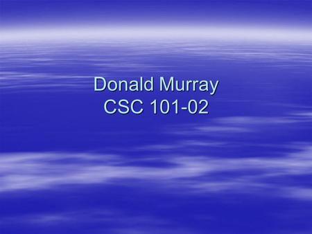 Donald Murray CSC 101-02. Pod Cast  Define- A podcast is a digital media file, or a series of such files, that is distributed over the Internet using.