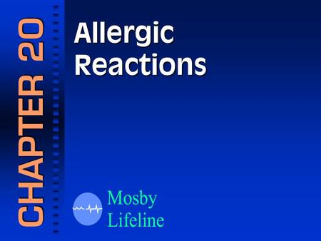 Allergic Reactions CHAPTER 20. Assessment of Allergic Reactions.
