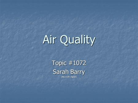 Air Quality Topic #1072 Sarah Barry (Microsoft ClipArt)