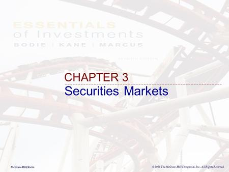 McGraw-Hill/Irwin © 2008 The McGraw-Hill Companies, Inc., All Rights Reserved. Securities Markets CHAPTER 3.