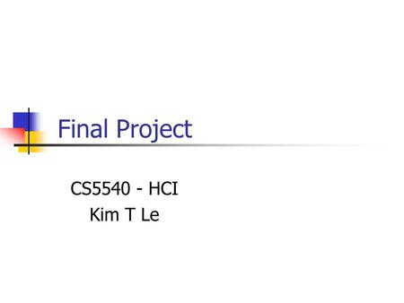 Final Project CS5540 - HCI Kim T Le. Screen Readers for Blind.