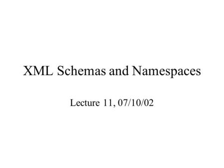 XML Schemas and Namespaces Lecture 11, 07/10/02. BookStore.dtd.