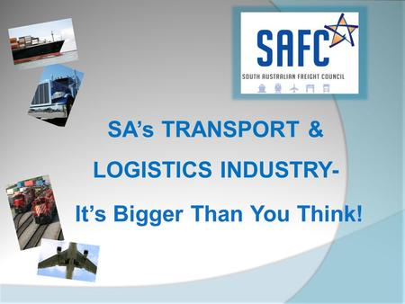 SA's TRANSPORT & LOGISTICS INDUSTRY- It's Bigger Than You Think!