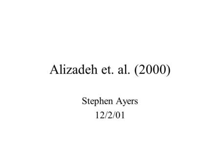 "Alizadeh et. al. (2000) Stephen Ayers 12/2/01. Clustering ""Clustering is finding a natural grouping in a set of data, so that samples within a cluster."