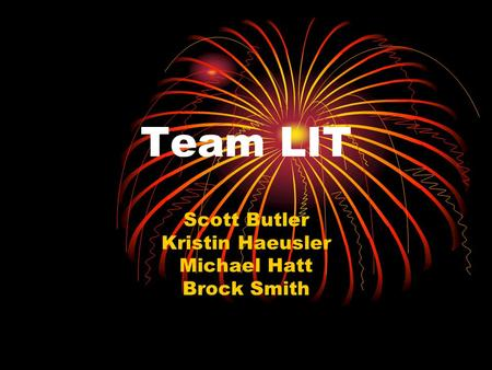 Team LIT Scott Butler Kristin Haeusler Michael Hatt Brock Smith.