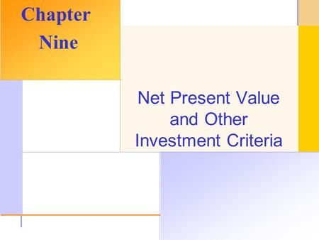 © 2003 The McGraw-Hill Companies, Inc. All rights reserved. Net Present Value and Other Investment Criteria Chapter Nine.