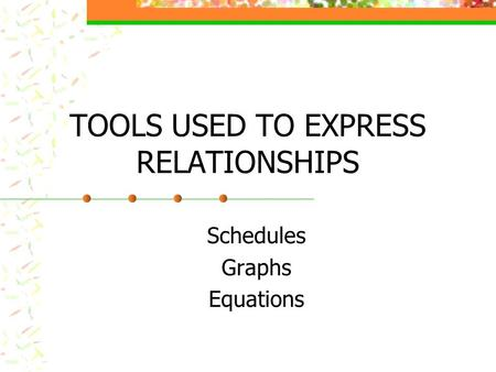 TOOLS USED TO EXPRESS RELATIONSHIPS