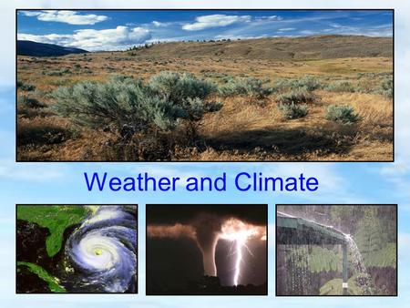 "Weather and Climate. Is it the weather? The terms ""weather"" and ""climate"" are often used interchangeably. However, they are not the same. Weather is the."