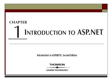Introduction to ASP.NET, Second Edition2 Chapter Objectives.