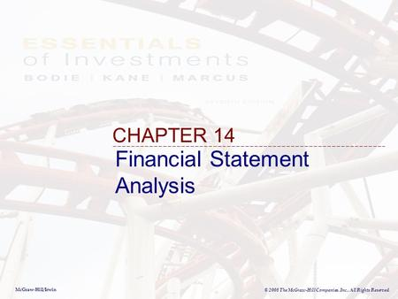 McGraw-Hill/Irwin © 2008 The McGraw-Hill Companies, Inc., All Rights Reserved. Financial Statement Analysis CHAPTER 14.