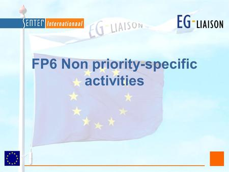 FP6 Non priority-specific activities. 2 Marie Curie fellowships fellowships for researchers to do research projects in another country than their own.