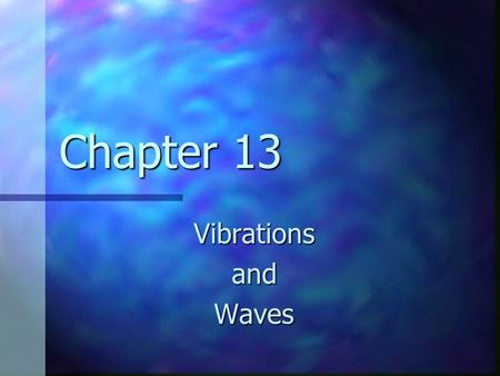 Chapter 13 VibrationsandWaves. Hooke's Law F s = - k x F s = - k x F s is the spring force F s is the spring force k is the spring constant k is the spring.