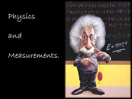 Physics and Measurements.