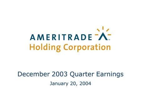 1 December 2003 Quarter Earnings January 20, 2004.