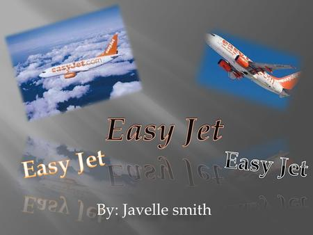 By: Javelle smith.  Easy Jet's making flying as affordable as a pair of jeans and urged travelers to cut out the travel agent. Its early advertising.