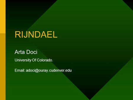 RIJNDAEL Arta Doci University Of Colorado.
