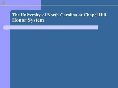 The University of North Carolina at Chapel Hill Honor System.