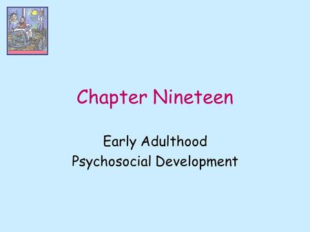 Early Adulthood Psychosocial Development