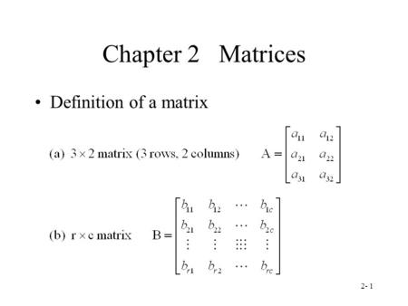 Chapter 2 Matrices Definition of a matrix.