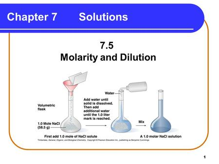 1 Chapter 7 Solutions 7.5 Molarity and Dilution. 2 Molarity (M) Molarity (M) is a concentration term for solutions. gives the moles of solute in 1 L solution.