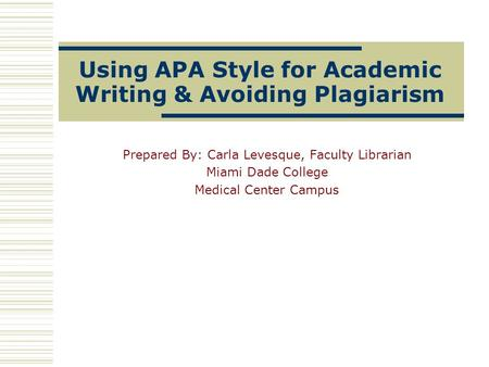 Using APA Style for Academic Writing & Avoiding Plagiarism