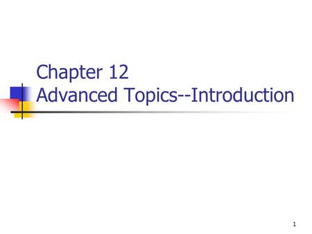 1 Chapter 12 Advanced Topics--Introduction. 2 Overview To achieve higher growth Additional features, software and IP offerings Application: consumer electronics,