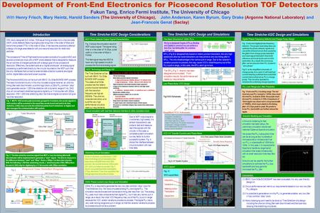 POSTER TEMPLATES BY: www.PosterPresentations.com Development of Front-End Electronics for Picosecond Resolution TOF Detectors Fukun Tang, Enrico Fermi.