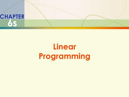6s-1Linear Programming CHAPTER 6s Linear Programming.