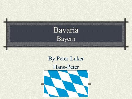 Bavaria Bayern By Peter Luker Hans-Peter. Bavaria's Key Facts Bavaria is home to about 12.4 million people. It is 27,241 square miles. Bavaria is the.